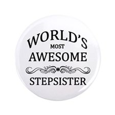 "World's Most Awesome Stepsister 3.5"" Button (100 p"