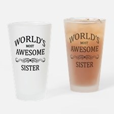 World's Most Awesome Sister Drinking Glass