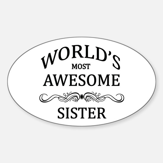 World's Most Awesome Sister Sticker (Oval)