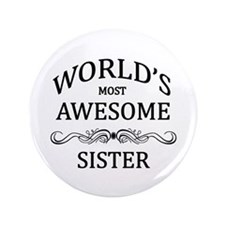 """World's Most Awesome Sister 3.5"""" Button"""