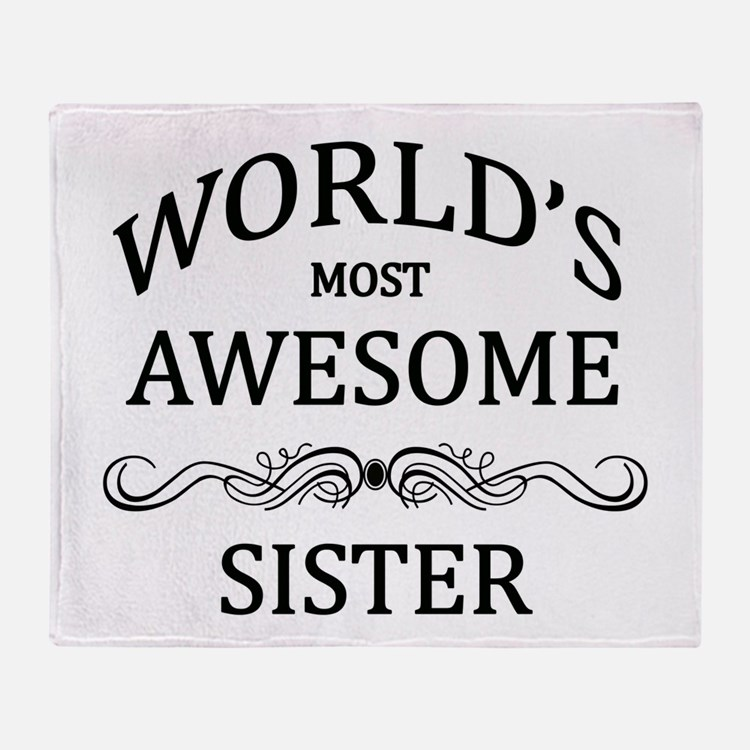 World's Most Awesome Sister Throw Blanket