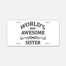 World's Most Awesome Sister Aluminum License Plate