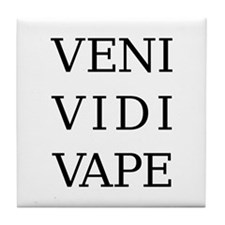 I came, I saw, I vaped. Tile Coaster