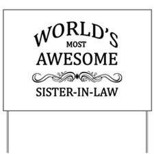 World's Most Awesome Sister-in-Law Yard Sign