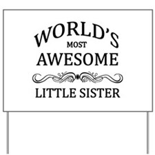 World's Most Awesome Little Sister Yard Sign