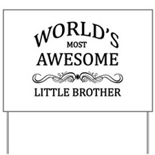 World's Most Awesome Little Brother Yard Sign