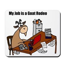 Funny Goat Rodeo Job Humor Mousepad
