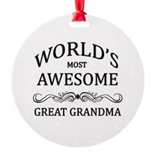 World's Most Awesome Great Grandma Ornament
