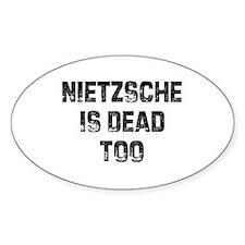 Nietzsche Is Dead Too Oval Decal