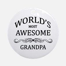 World's Most Awesome Grandpa Ornament (Round)