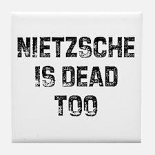 Nietzsche Is Dead Too Tile Coaster