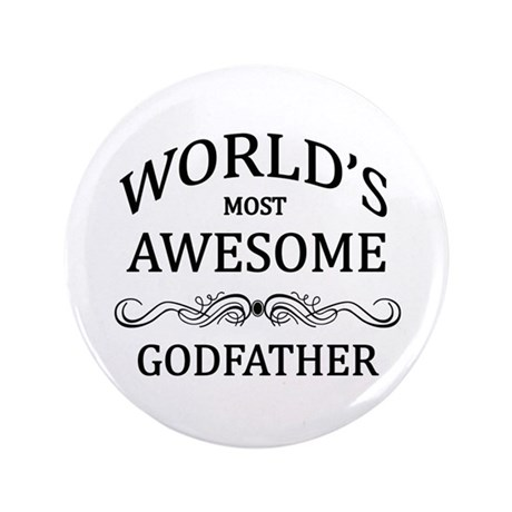 """World's Most Awesome Godfather 3.5"""" Button (100 pa"""