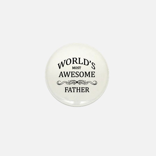 World's Most Awesome Father Mini Button