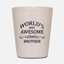 World's Most Awesome Brother Shot Glass