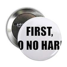 "FIRST DO NO HARM black 2.25"" Button"