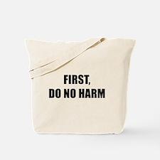 FIRST DO NO HARM black Tote Bag