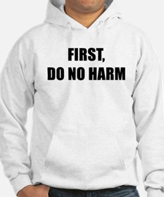 FIRST DO NO HARM black Hoodie