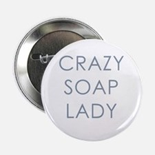 "Crazy Soap Lady 2.25"" Button"