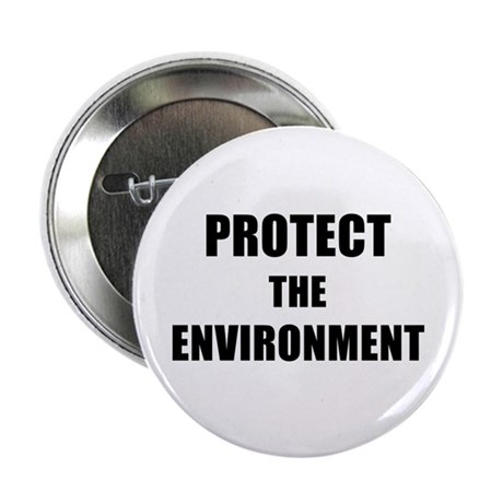 "PROTECT THE ENVIRONMENT - black 2.25"" Button"