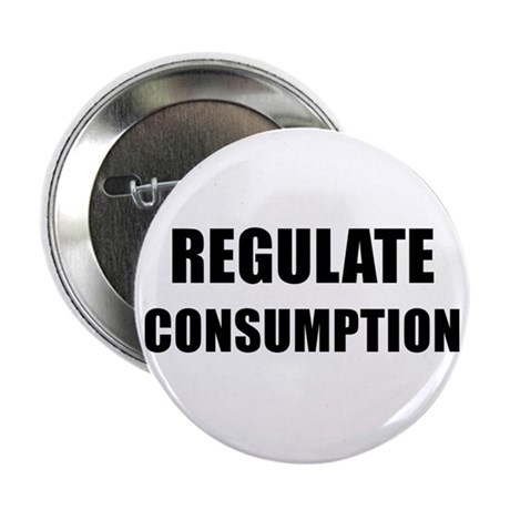 """REGULATE CONSUMPTION - black 2.25"""" Button"""