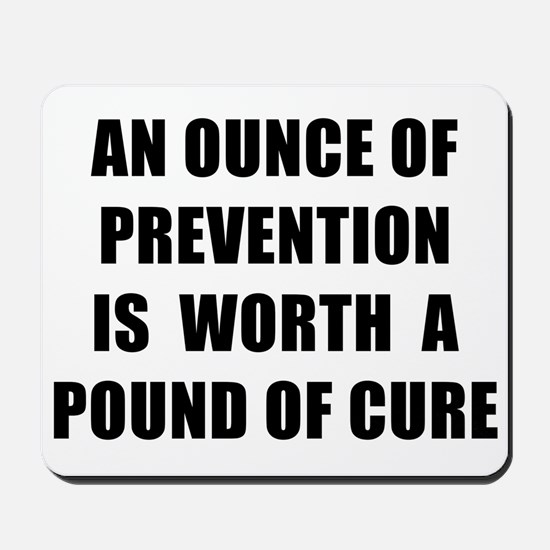 AN OUNCE OF PREVENTION - black Mousepad