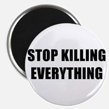 STOP KILLING EVERYTHING - black Magnet