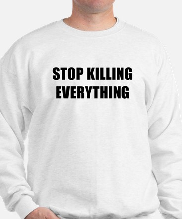 STOP KILLING EVERYTHING - black Sweater