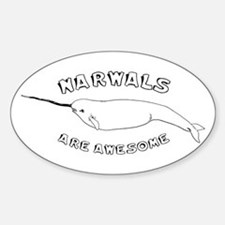 Narwhals Are Awesome Oval Decal