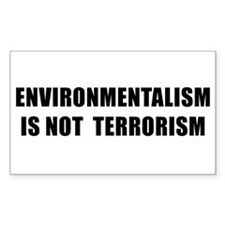 ENVIRONMENTALISM IS NOT TERRORISM - black Decal