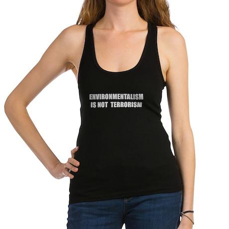 ENVIRONMENTALISM IS NOT TERRORISM Racerback Tank T