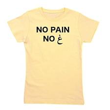 No Pain... Girl's Tee
