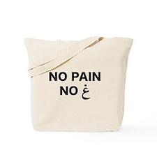 No Pain... Tote Bag