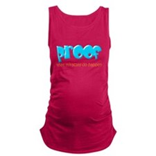 Proof (miracles).png Maternity Tank Top