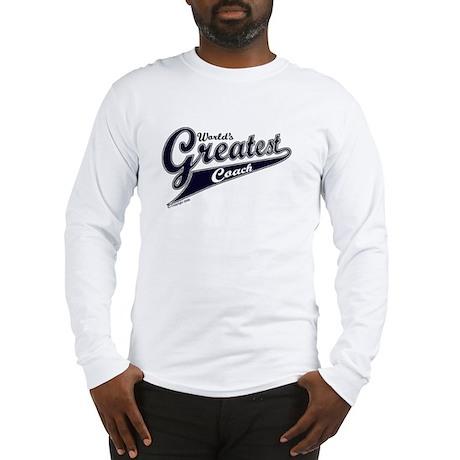 """World's Greatest Coach"" Long Sleeve T-Shirt"