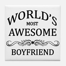 World's Most Awesome Boyfriend Tile Coaster