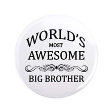 """World's Most Awesome Big Brother 3.5"""" Button"""