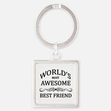 World's Most Awesome Best Friend Square Keychain