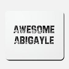 Awesome Abigayle Mousepad