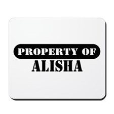Property of Alisha Mousepad