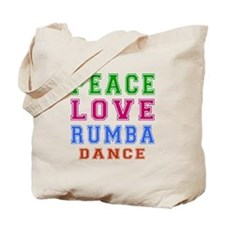 Peace Love Rumba Dance Designs Tote Bag
