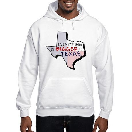 Everything is Bigger... Hooded Sweatshir