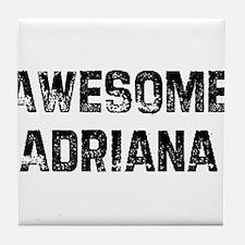 Awesome Adriana Tile Coaster