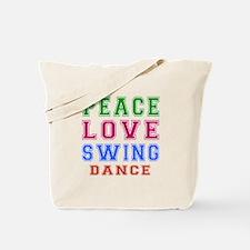 Peace Love Swing Dance Designs Tote Bag