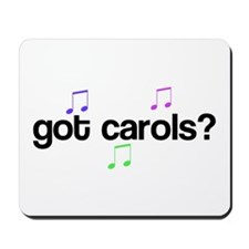 Got Carols? Mousepad