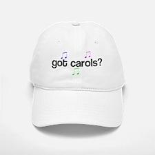 Got Carols? Baseball Baseball Cap