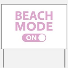 Beach Mode On Yard Sign