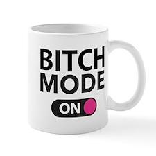 Bitch Mode On Mug