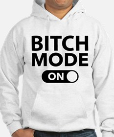 Bitch Mode On Hoodie
