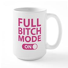Full Bitch Mode On Mug