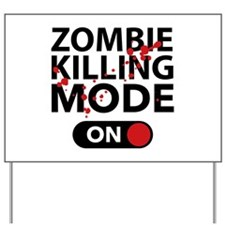 Zombie Killing Mode On Yard Sign